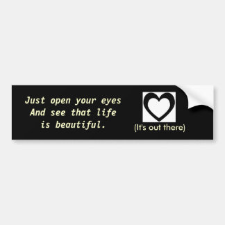 Life is beautiful reminder bumper sticker