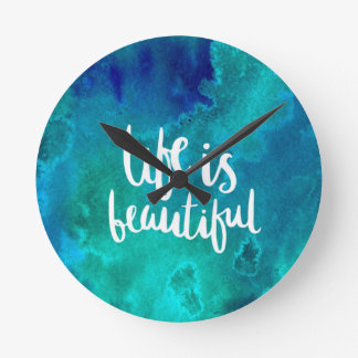 Life is beautiful round clock