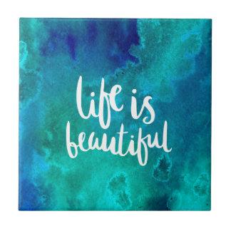 Life is beautiful tile