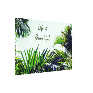 Life Is Beautiful | Tropical Leaves Canvas Print