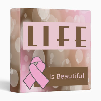 Life Is Beautiiful, Breast Cancer Survivor 3 Ring Binders