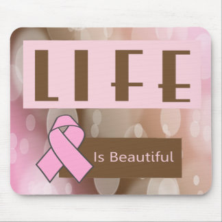 Life Is Beautiiful, Breast Cancer Survivor Mouse Pad