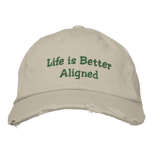 Life is Better Aligned hat Embroidered Baseball Cap