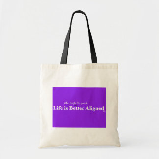 Life is Better Aligned tote