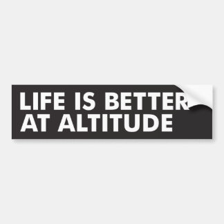 Life is Better at Altitude Bumper Sticker