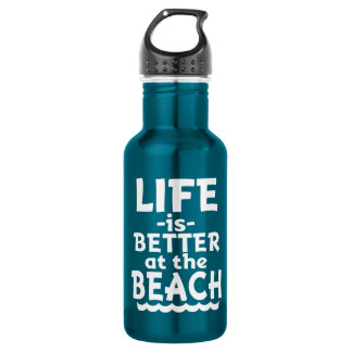 Life is Better at the Beach Bottle