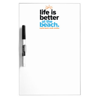 Life Is Better at the Beach. Dry Erase Board