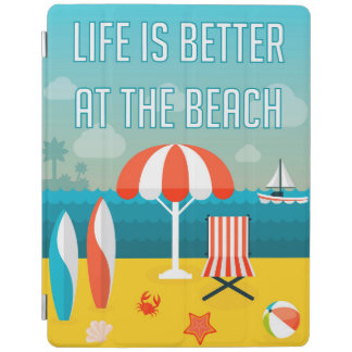 Life is Better at the Beach iPad Cover