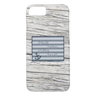 Life is Better at the Beach iPhone 7 Case