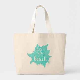 Life Is Better at the Beach Large Tote Bag