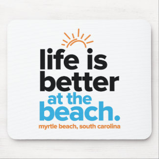 Life Is Better at the Beach. Mouse Pad