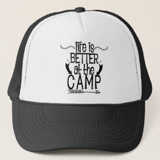 Life Is Better At The Camp Trucker Hat