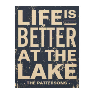 Life is Better at the Lake Distressed Custom Wood Print