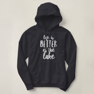 Life is Better at the Lake Hoodie