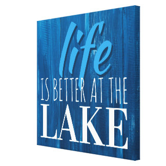 Life is Better at the Lake Nautical Theme 30 x 30 Canvas Print