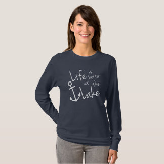 LIFE IS BETTER AT THE LAKE WOMENS T-Shirt