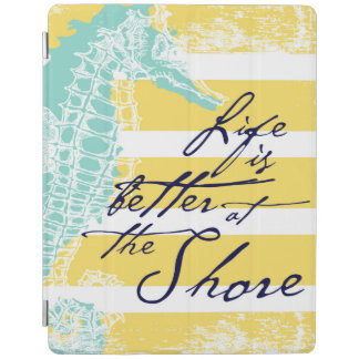 Life is Better at the Shore iPad Cover