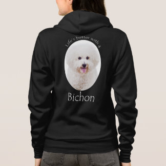 Life is Better Bichon Hoodie