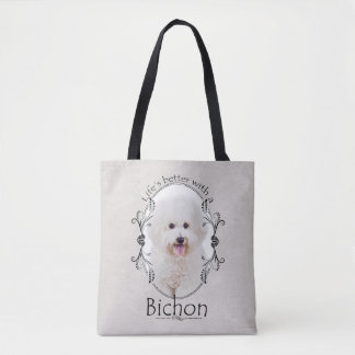 Life is Better Bichon Tote