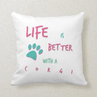Life is Better Corgi Throw Pillow