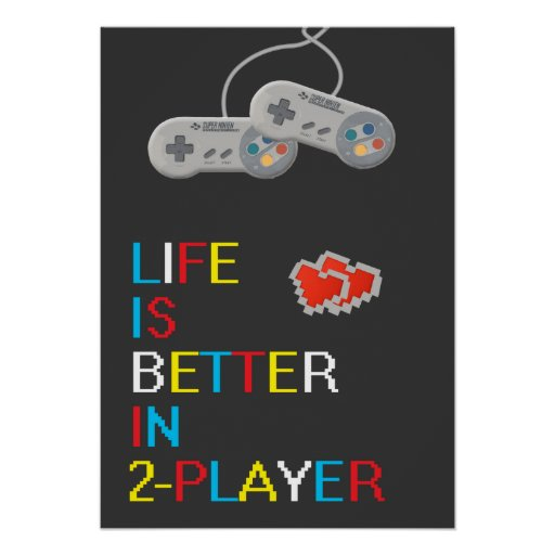 Life is better in 2 Player poster
