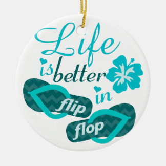 Life is better in flip flop ceramic ornament