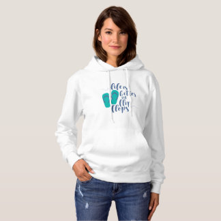Life is better in Flip Flops Hoodie