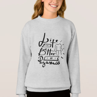 """LIFE IS BETTER IN PAJAMAS"" GIRL'S T-SHIRT"