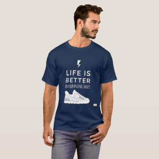 Life Is Better In Running Shoes T-Shirt