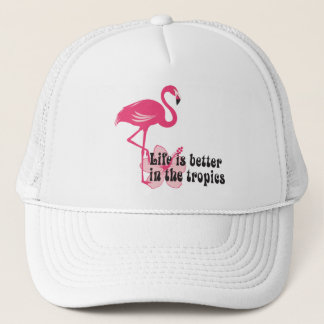 Life Is Better In The Tropics Trucker Hat