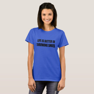 Life is Better in Throwing Shoes- Shot Put Shirt