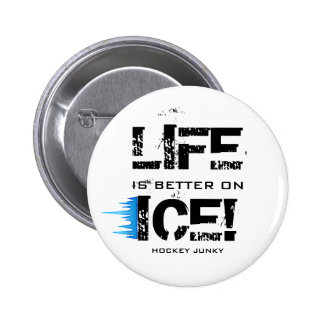 LIFE IS BETTER ON ICE! 2 INCH ROUND BUTTON