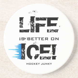 LIFE IS BETTER ON ICE! COASTER