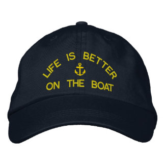 Life is better on the boat sailing captains embroidered hat