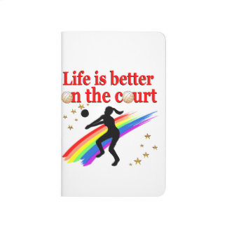 LIFE IS BETTER ON THE COURT VOLLEYBALL DESIGN JOURNALS