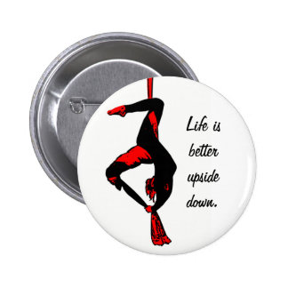 Life is better upside down button