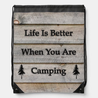 Life is better when you are camping drawstring bag