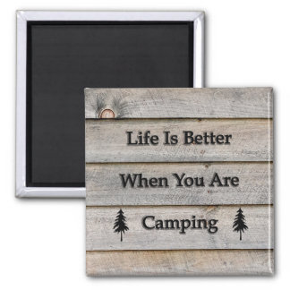 Life is better when you are camping magnet