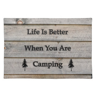 Life is better when you are camping placemat