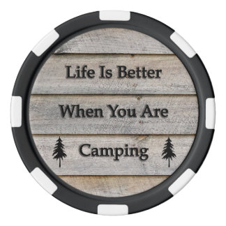 Life is better when you are camping poker chips