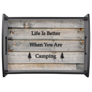 Life is better when you are camping serving tray