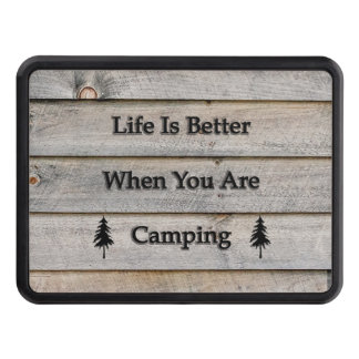 Life is better when you are camping trailer hitch cover