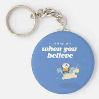 Life is better when you believe keychain