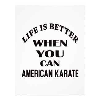 Life is better when you can American Karate Letterhead