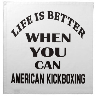 Life Is Better When You Can American kickboxing Napkin