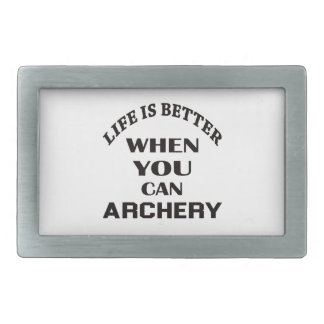 Life Is Better When You Can Archery Belt Buckles