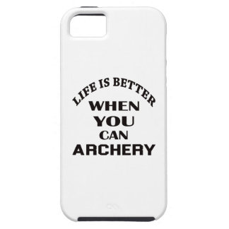 Life Is Better When You Can Archery Case For The iPhone 5