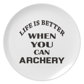 Life Is Better When You Can Archery Dinner Plates