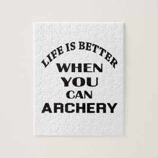 Life Is Better When You Can Archery Jigsaw Puzzle