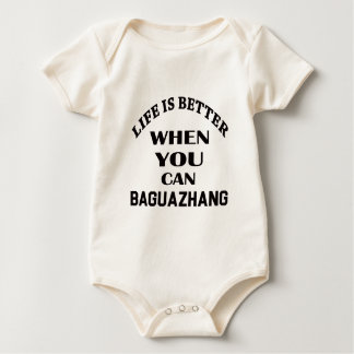Life Is Better When You Can Baguazhang Baby Bodysuit